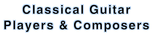 Classical Guitar Players & Composers